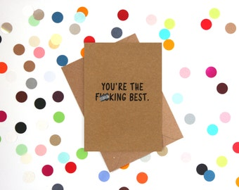 Funny Thank You Card, Funny Birthday Card, Thank you card, Funny card, Birthday card friend: You're the f**king best