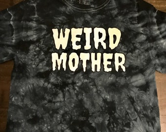 LIMITED EDITION - White and Black ink Weird Mother hand dyed shirt