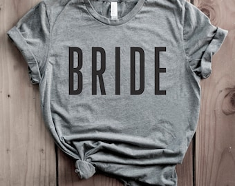 Bride Shirt, Bride Top, Bride Gift, Bride T-shirt, Bride tshirt, Bridal Shower Gift, Bachelorette Party Gift, Engagement Gift