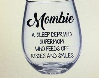 Mom wine glass mom gift. Mother wine glass mother gift. Mommy wine glass. Mommy gift. Gift for mom. New mom wine glass. Mom established.