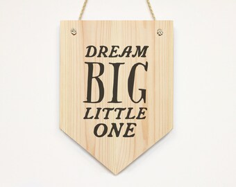 Dream Big Little One Nursery Wall Art Wooden banner /wall pennant flag wall decor kids room decor print quote