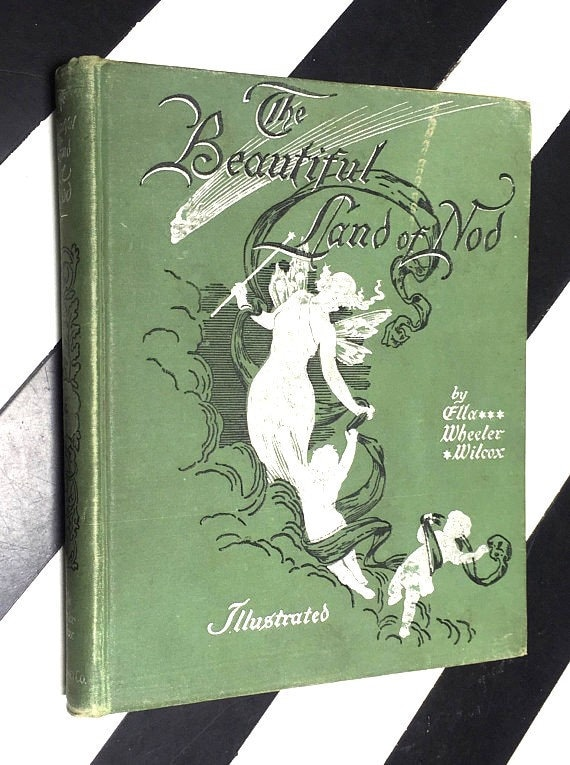 The Beautiful Land of Nod by Ella Wheeler Wilcox illustrated by Louise M. Mears (1892) hardcover book