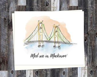 Meet me in Mackinaw, Mackinac Bridge Card, Mackinaw City, Mackinac Island, Michigan Cards, Great Lakes, Michigan Gifts, Made in Michigan