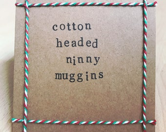 Cotton Headed Ninny Muggins Elf Quote Handmade Christmas Card