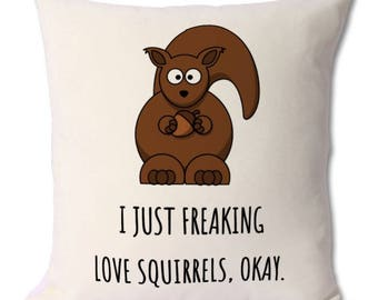 squirrel cute gift,squirrel cushion,squirrel lover,squirrel quotes,baby squirrel,squirrel jokes,squirrel humour,squirrel pet,squirrel fan