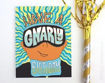 Cool Birthday Card, Snowboard Birthday, Adventure Birthday card, Have a gnarly birthday, A2 Greeting Card