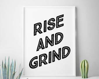 Rise and Grind, Rise & Grind, Motivational Quotes, Positive Quotes, Hustlin Quotes, Dorm Room, College prints, College room decor, dorm wall