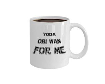 Yoda Obi Wan For Me Star Wars Mug