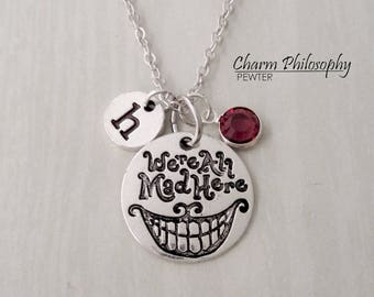 We're All Mad Here Necklace - Mad Hatter Quote Charm - Alice in Wonderland Jewelry - Monogram Personalized Initial and Birthstone