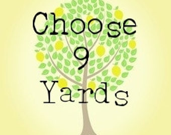 Choose Your Own 9 Yard Bundle