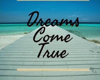 Dreams come true photo and quote