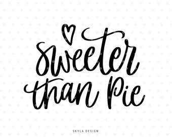 Sweeter than Pie SVG, Thanksgiving Svg, Pie Cutting File, Svg Commercial use, Kids Svg, Svg cut files, Handlettered svg, Cute Svg
