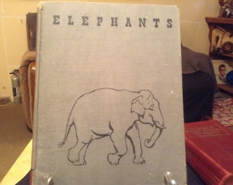 Elephants by Herbert S. Zim Illustrated by Joy Buba 1946 First Edition Hardcover Published by William Morrow & Co.