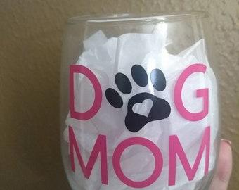 Dog Mom Wine Glass, Dog Lover Wine Glass, Dog Wine Glasses,Dog Mom Gift, Funny Wine Glass,Pet Lover Wine Glass