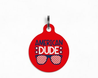 """Pet ID Tag   """"American Dude"""" - Fourth of July / Independence Day Dog Tag"""