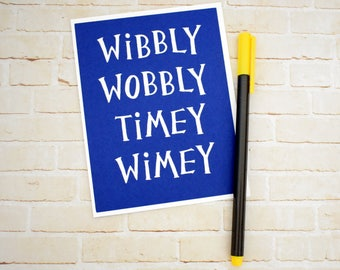 Handmade Greeting Card - Cut out Lettering - Wibbly Wobby Timey Wimey - blank inside- Dr. Who Inspired- Funny Mothers / Fathers Day nerdy