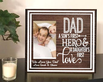 Dad a son's first hero - a daughter's first love - dad frame - dad picture frame - daddy frame - father picture frame with quote