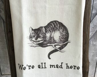 Alice in Wonderland Kitchen Towel,Whimsical Dish Towel,Cheshire Cat Tea Towel,Alice in Wonderland We're All Mad Here Dish Towel