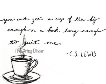 C. S. Lewis - You Can't Get a Cup of Tea Big Enough or a Book Long Enough - Digital Download Art Typography Print