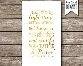 Let Your Light Shine - Matthew 5:16 - Gold Foil Look 3x5""