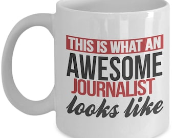 Gift for Journalist. This Is What An Awesome Journalist Looks Like. Funny Journalist Mug. 11oz 15oz Coffee Mug.