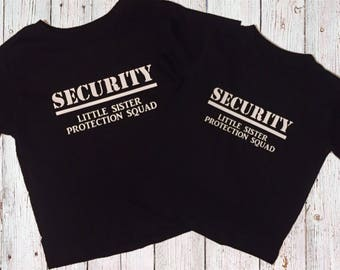 Security Little Sister Protection Squad t-shirt for Big Brother Security