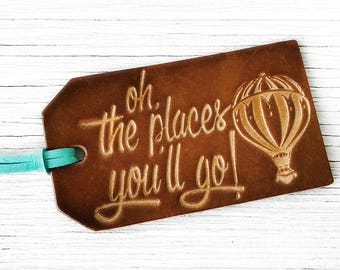 Leather Luggage Tag, Travel Quote, Oh The Places You'll Go, Hot Air Balloon, Genuine Leather, Graduation Gift, WanderLust Travel Gift