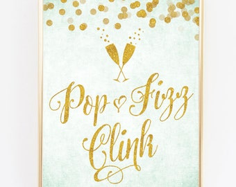 "Mint & Gold Pop Fizz Clink Sign - 8"" x 10"" - DIY Printable File For Printing On Your Own - Wedding Or Party Sign Printable"