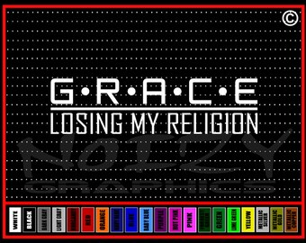 GRACE Losing My Religion Christian Car Sticker Truck Window Vinyl Decal