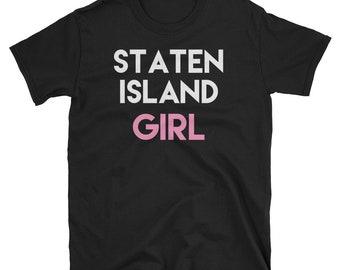 Staten Island Girl - Staten Island Shirt - Staten Island - New York City - New York - Staten Island Tee - NYC - Staten Island NY