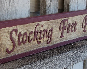 Stocking Feet Please sign