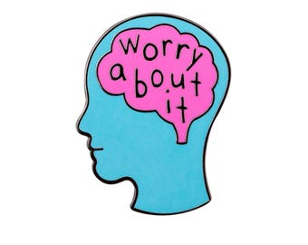 Worry About It Pin. Anxiety Lapel Pin. Head and Brain Enamel Pin.