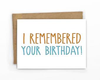 Birthday Card   Happy Birthday Card ~ I Remembered Your Birthday!