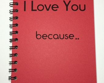 I Love You Because, Journal, Notebook, Valentine, couple gift, love, Love Notes, Boyfriend, Girlfriend, I Love you Notebook, I Love You