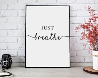 Just Breathe Print, Just Breathe Print, Handwritten Print, Typography, Contemporary Print, Modern, Modern Print, Digital Print