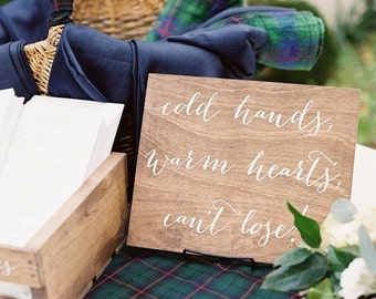 Cold Hands, Warm Hearts - Wooden Wedding Signs - Wood