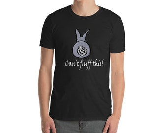Bunny Fluff - Can't Fluff This -  Funny Pun Tee Shirt