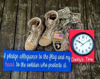 I pledge allegiance to the flag and my heart to the soldier who protects it sign, Daddy's Time sign with clock l, deployment wall bundle