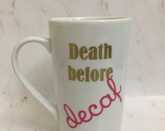 Death Before Decaf Mug // Funny Coffee Mug // Coffee Lover Gift // Funny Gift Idea // Coffee Lovers // Coffee Addict