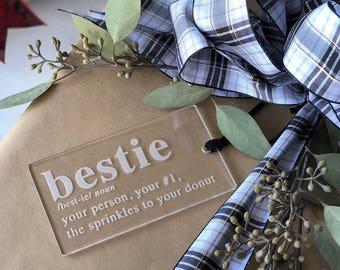 Bestie Ornament & Tag - Acrylic or Wood