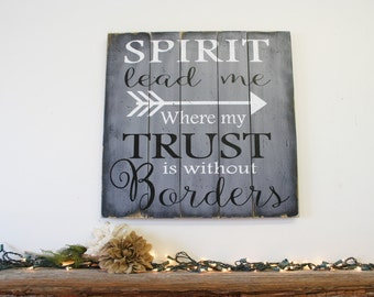 Christian Wall Art Spirit Lead Me Where My Trust Is Without Borders Wood Sign Pallet Sign  Religious Wood Sign Wood Wall Decor Home Decor