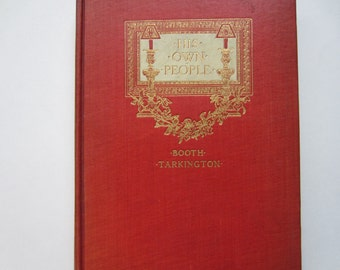 His Own People by Booth Tarkington, 1907, Vintage Book, Illustrated