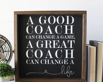 A Good Coach Sign - Coaches Gift - Gift for Coach - A Good Coach Can Change a Life - Wood Signs -  House of Jason - 16 x 16