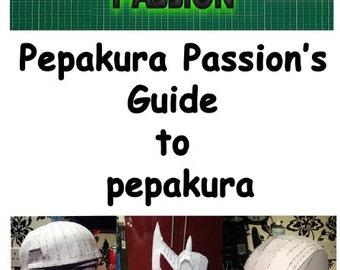 Pepakura Passion's Guide to Pepakura
