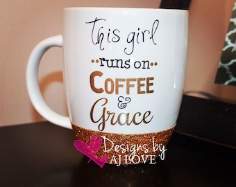 GLITTERED COFFEE MUG 16OZ - This girl runs on Coffee & Grace