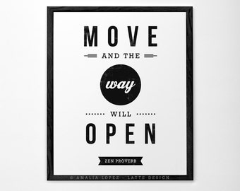 Move and the way will open. Zen proverb. Inspirational art Motivational wall art black and white typography print motivational print retro