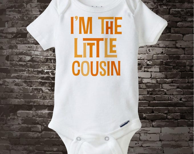 Little Cousin Onesie Bodysuit, Neutral Baby Onsie or Tee Shirt with the text I'm the Little Cousin - Little Cousin Gift 12102015a
