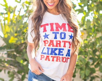 Party Like A Patriot Graphic Tee..Made In The USA..Patriotic Tee...USA..4th Of July Tee..