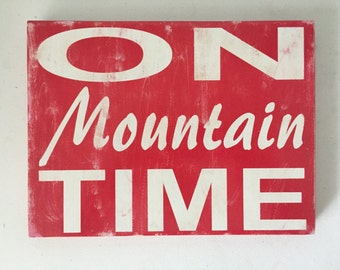 On Mountain Time Sign