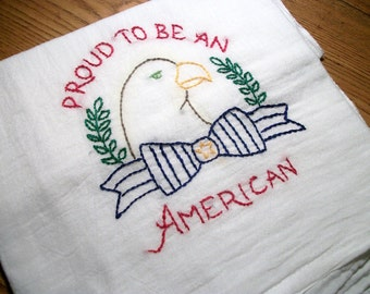 Patriotic Dish Towel Flour Sack Dish Towel Hand Embroidered Dish Towel Proud to Be An American Towel Cotton Dish Towel